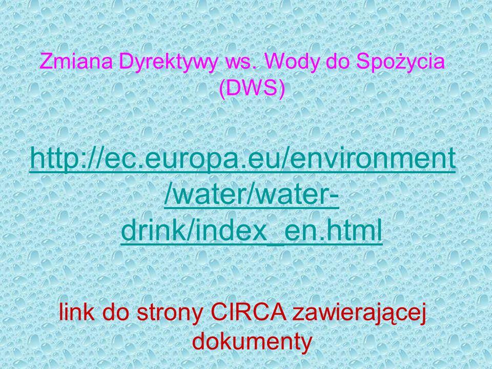 Główne tematy Plany Bezpieczeństwa Wodnego (PBW) Przegląd parametrów chemicznych + przegrupowanie Przegląd parametrów mikrobiologicznych Mali dostawcy (przepisy, nadzór, monitoring) ESA tylko ogólny i (tylko) dla wyrobów budowlanych (WB) kontaktujących się z wodą do spożycia (WS) Standaryzacja monitoringu, pobierania prób, analiz Ocena oddziaływania (nie ESA, nie instalacje WS) Wyraźne rozdzielenie od legislacji w zakresie żywności, woda butelkowana