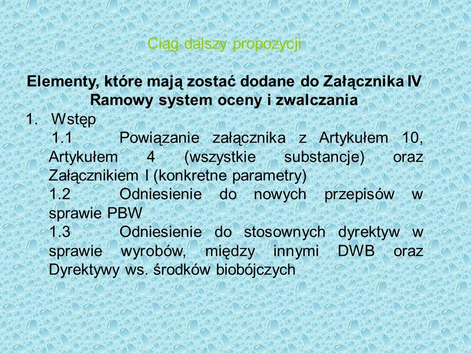 Ciąg dalszy propozycji 2.Ogólny system ramowy 2.1Zakres (od ujęcia do kranu) 2.2Ocena na podstawie pełnej formulacji substancji i materiałów 2.3Kryteria oceny (organoleptyczne, ogólne higieniczne, przenikanie konkretnych substancji, badania przesiewowe substancji niepodejrzanych i zwiększenie wzrostu mikroorganizmów).