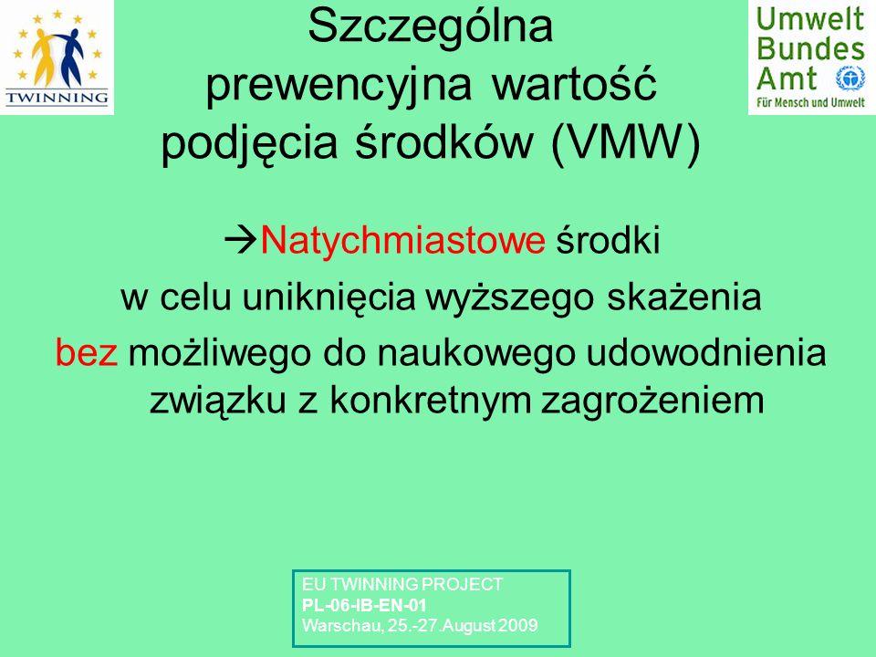 Szczególna prewencyjna wartość podjęcia środków (VMW) Natychmiastowe środki w celu uniknięcia wyższego skażenia bez możliwego do naukowego udowodnieni