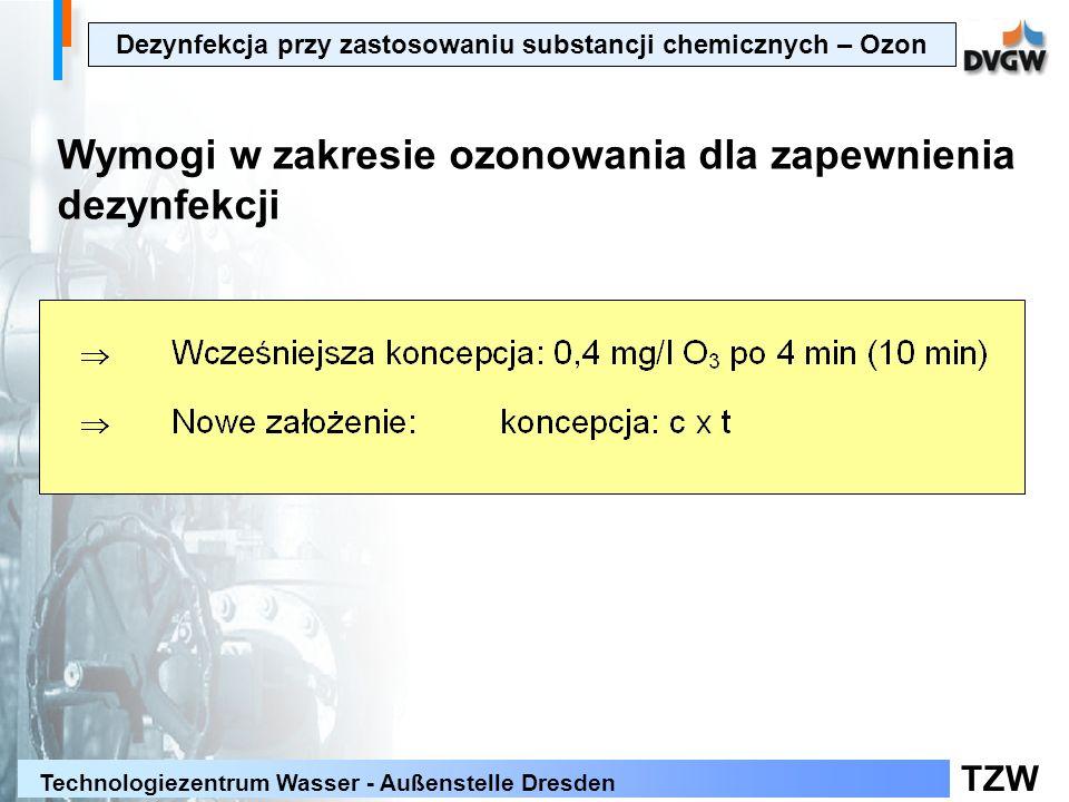 TZW Technologiezentrum Wasser - Außenstelle Dresden Dezynfekcja przy zastosowaniu substancji chemicznych – Ozon Wymogi w zakresie ozonowania dla zapewnienia dezynfekcji