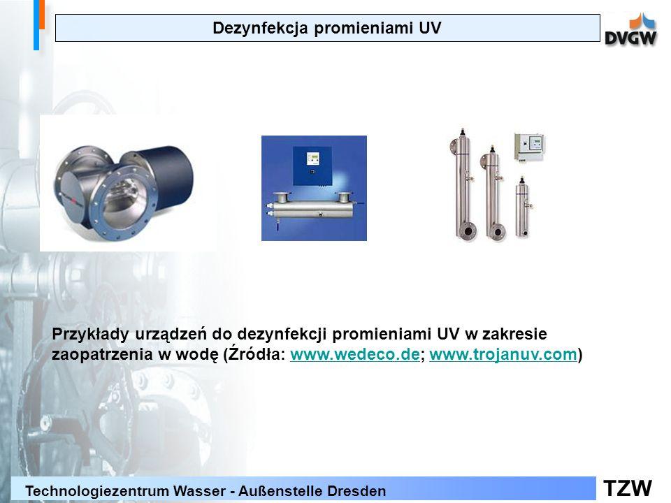 TZW Technologiezentrum Wasser - Außenstelle Dresden Dezynfekcja promieniami UV Przykłady urządzeń do dezynfekcji promieniami UV w zakresie zaopatrzeni