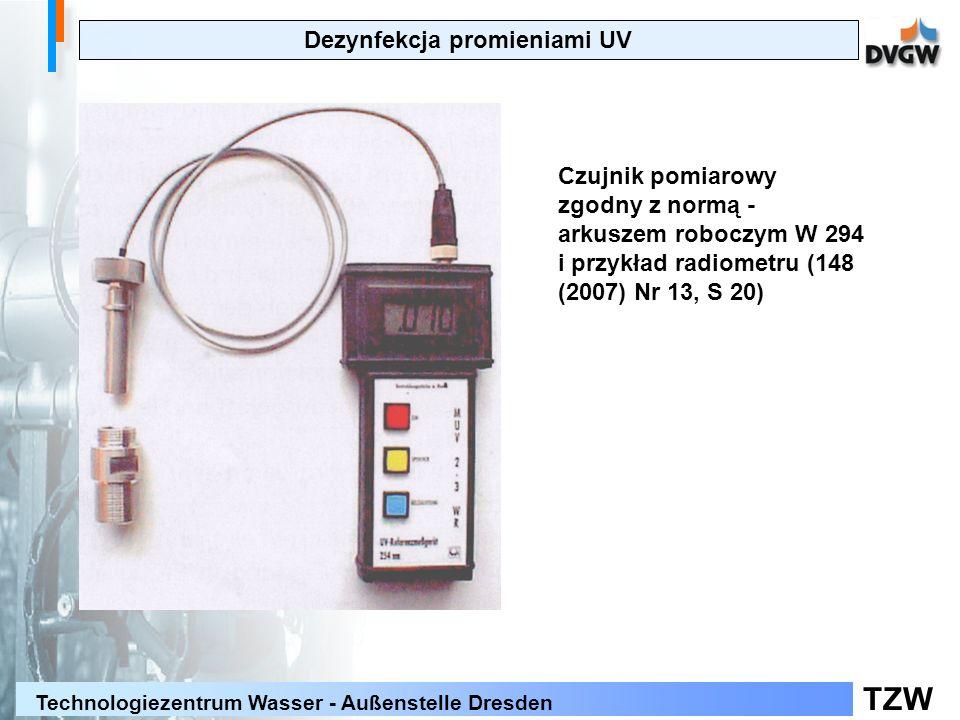 TZW Technologiezentrum Wasser - Außenstelle Dresden Dezynfekcja promieniami UV Czujnik pomiarowy zgodny z normą - arkuszem roboczym W 294 i przykład radiometru (148 (2007) Nr 13, S 20)