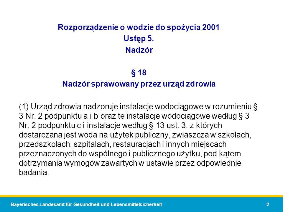 Bayerisches Landesamt für Gesundheit und Lebensmittelsicherheit 2 Rozporządzenie o wodzie do spożycia 2001 Ustęp 5. Nadzór § 18 Nadzór sprawowany prze