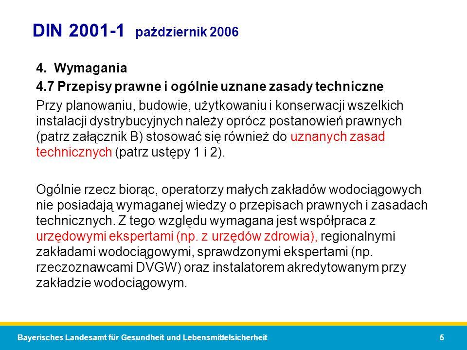 Bayerisches Landesamt für Gesundheit und Lebensmittelsicherheit 5 DIN 2001-1 październik 2006 4. Wymagania 4.7 Przepisy prawne i ogólnie uznane zasady
