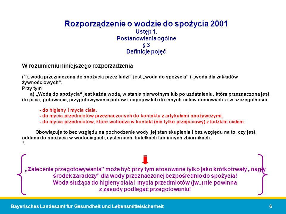 Bayerisches Landesamt für Gesundheit und Lebensmittelsicherheit 6 Rozporządzenie o wodzie do spożycia 2001 Ustęp 1.