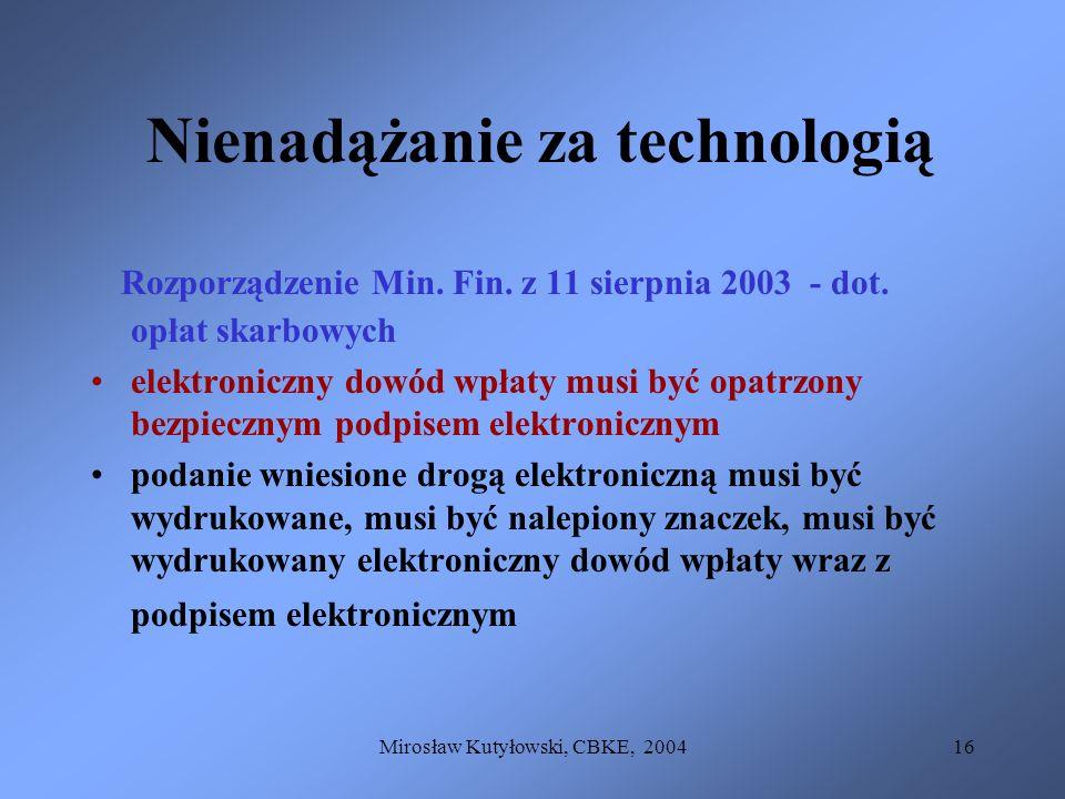Mirosław Kutyłowski, CBKE, 200416 Nienadążanie za technologią Rozporządzenie Min. Fin. z 11 sierpnia 2003 - dot. opłat skarbowych elektroniczny dowód