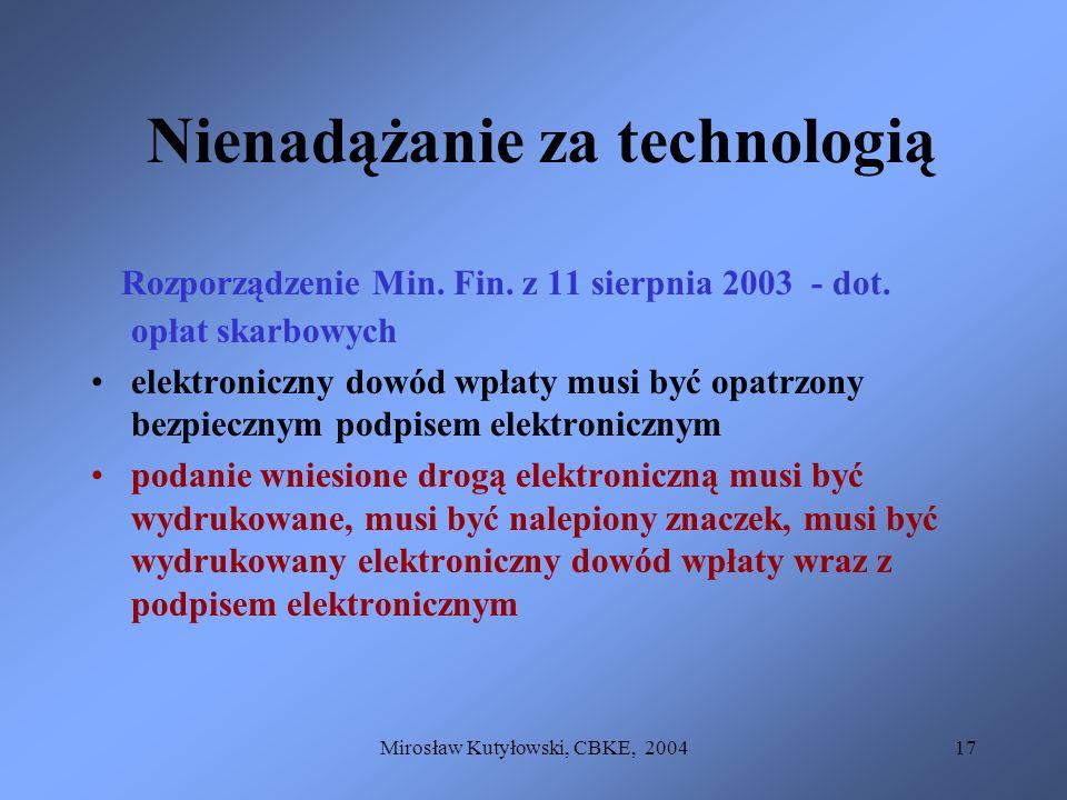 Mirosław Kutyłowski, CBKE, 200417 Nienadążanie za technologią Rozporządzenie Min. Fin. z 11 sierpnia 2003 - dot. opłat skarbowych elektroniczny dowód