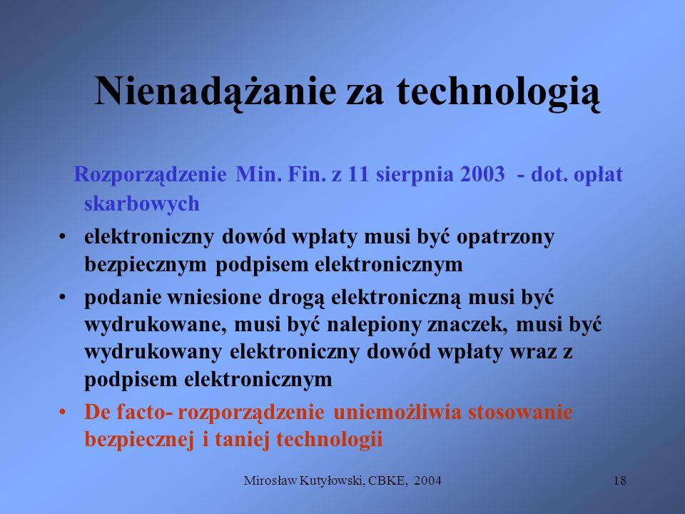 Mirosław Kutyłowski, CBKE, 200418 Nienadążanie za technologią Rozporządzenie Min. Fin. z 11 sierpnia 2003 - dot. opłat skarbowych elektroniczny dowód
