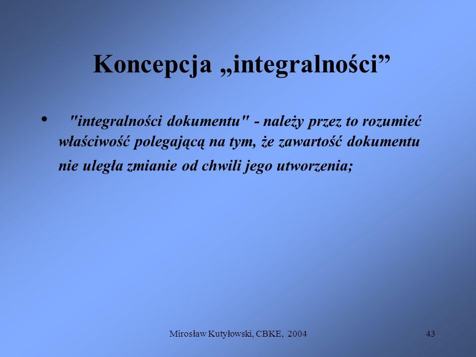Mirosław Kutyłowski, CBKE, 200443 Koncepcja integralności
