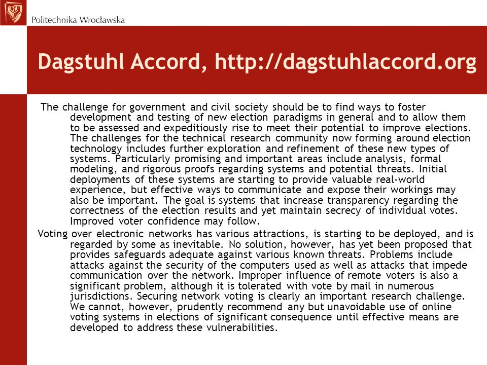 Dagstuhl Accord, http://dagstuhlaccord.org The challenge for government and civil society should be to find ways to foster development and testing of