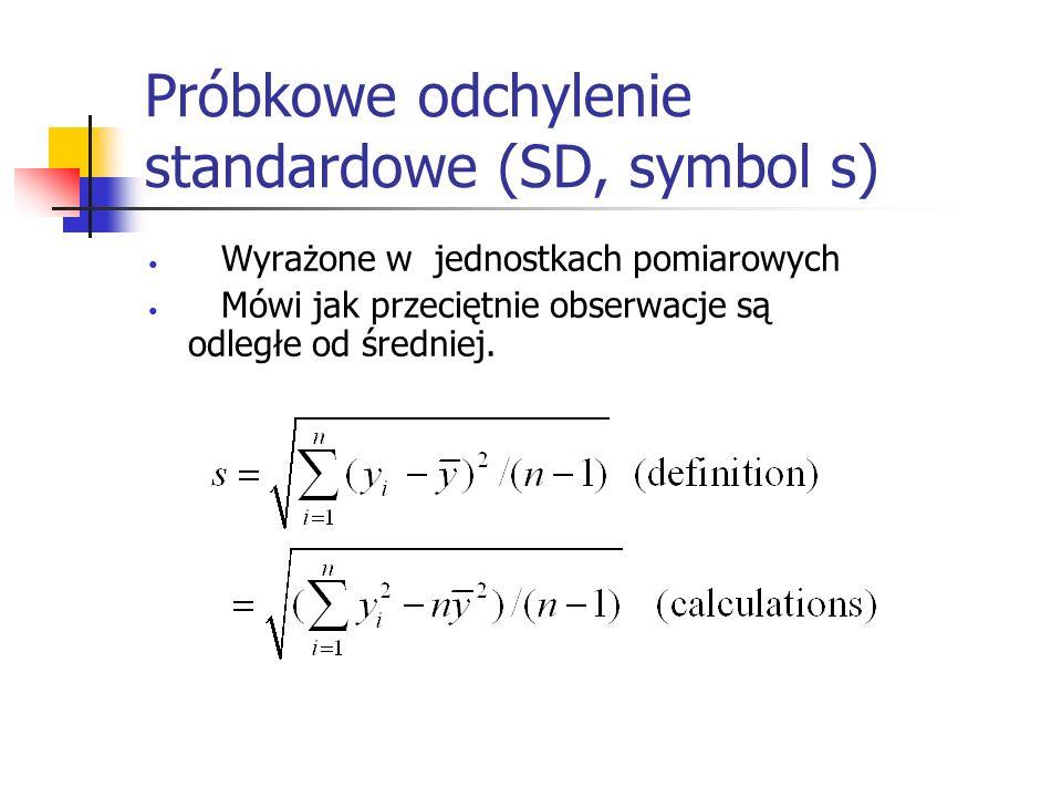 Próbkowe odchylenie standardowe (SD, symbol s) Wyrażone w jednostkach pomiarowych Mówi jak przeciętnie obserwacje są odległe od średniej.