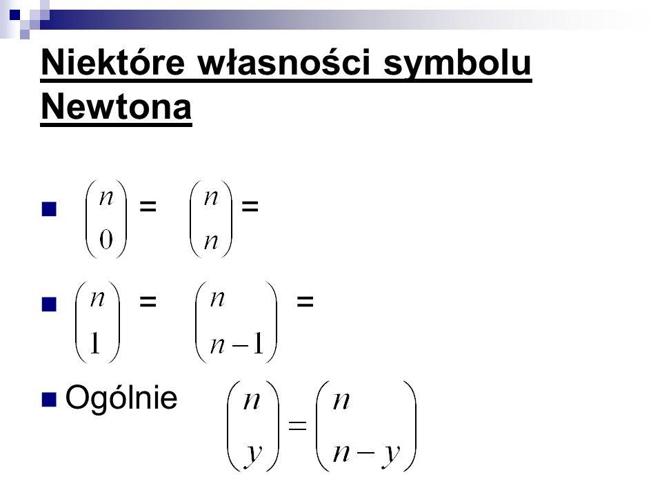Niektóre własności symbolu Newtona = = = Ogólnie