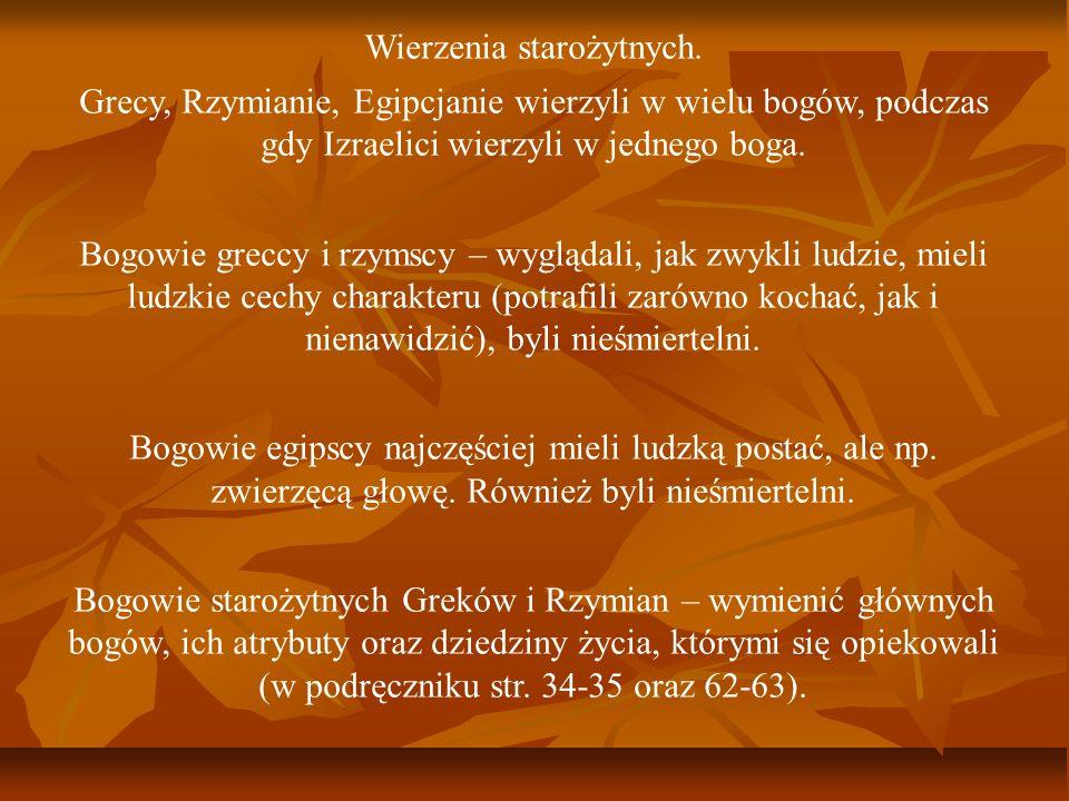 Wierzenia starożytnych. Grecy, Rzymianie, Egipcjanie wierzyli w wielu bogów, podczas gdy Izraelici wierzyli w jednego boga. Bogowie greccy i rzymscy –