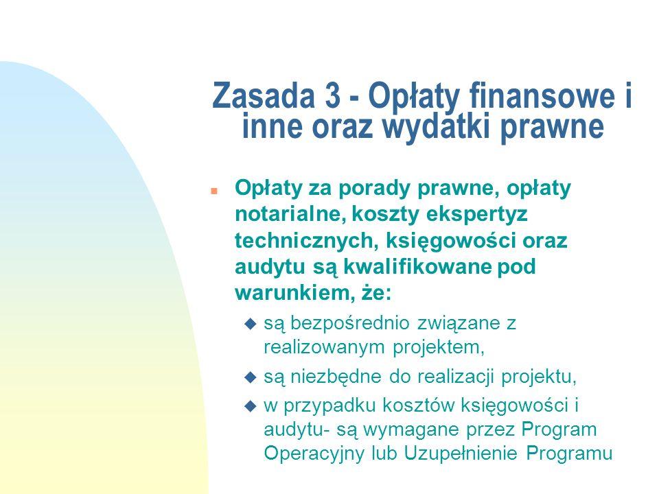 Zasada 3 - Opłaty finansowe i inne oraz wydatki prawne n Opłaty za porady prawne, opłaty notarialne, koszty ekspertyz technicznych, księgowości oraz a