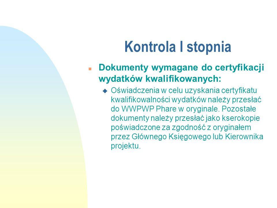 Kontrola I stopnia n Dokumenty wymagane do certyfikacji wydatków kwalifikowanych: u Oświadczenia w celu uzyskania certyfikatu kwalifikowalności wydatk