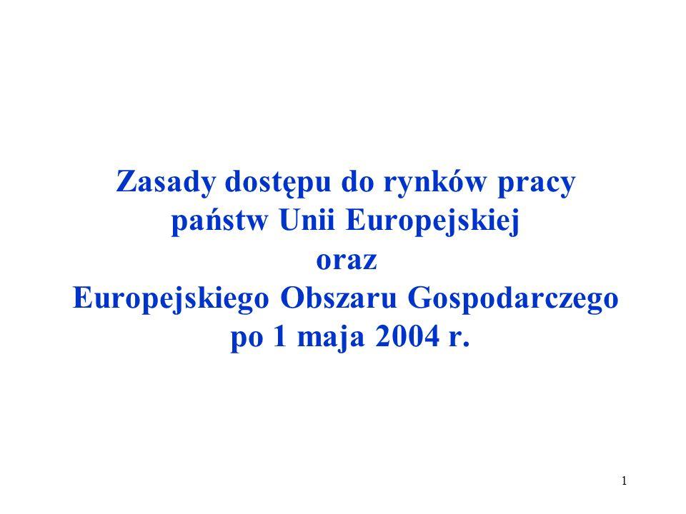 1 Zasady dostępu do rynków pracy państw Unii Europejskiej oraz Europejskiego Obszaru Gospodarczego po 1 maja 2004 r.