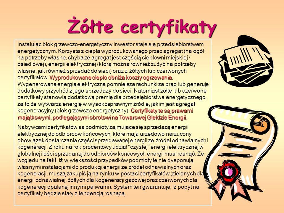 Żółte certyfikaty Wyprodukowane ciepło obniża koszty ogrzewania. Certyfikaty te są prawami majątkowymi, podlegającymi obrotowi na Towarowej Giełdzie E
