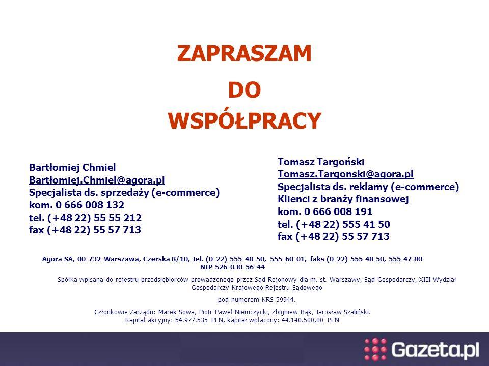 ZAPRASZAM DO WSPÓŁPRACY Agora SA, 00-732 Warszawa, Czerska 8/10, tel.