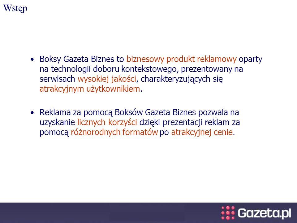 Boksy Gazeta Biznes to biznesowy produkt reklamowy oparty na technologii doboru kontekstowego, prezentowany na serwisach wysokiej jakości, charakteryzujących się atrakcyjnym użytkownikiem.