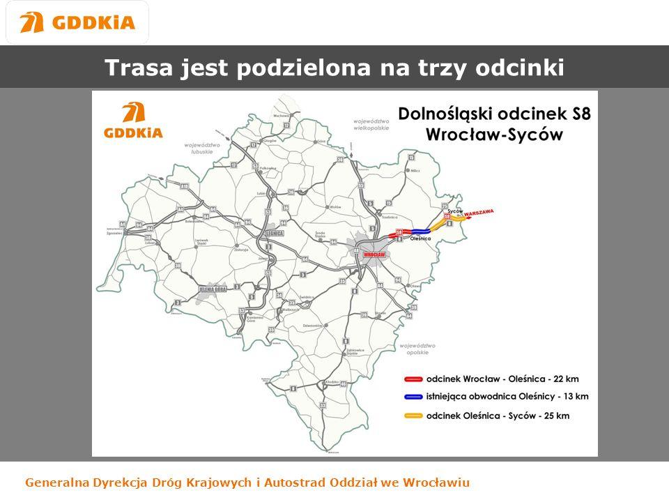 Generalna Dyrekcja Dróg Krajowych i Autostrad Oddział we Wrocławiu Trasa jest podzielona na trzy odcinki
