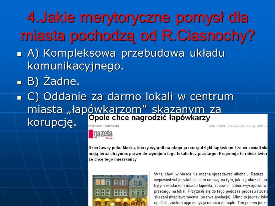 3.Dlaczego R.Ciasnocha przyjął posadę w miejskiej instytucji? A) Ponieważ, uznał, że musi mieć miejsce do czasu zwolnienia posady Prezesa Microsoftu.