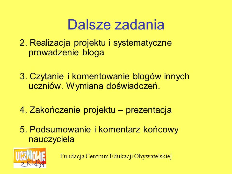 Fundacja Centrum Edukacji Obywatelskiej Dalsze zadania 2.