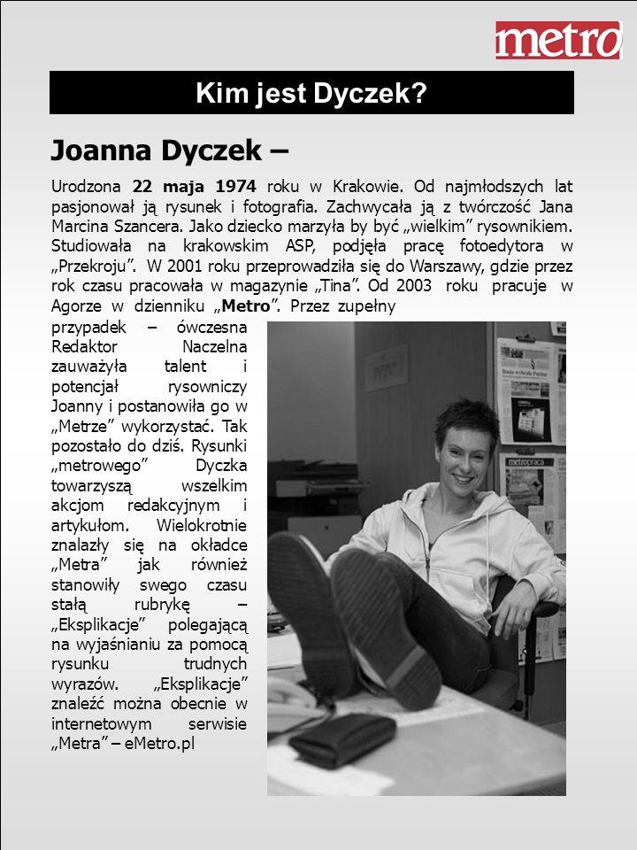 Kreską Dyczka Wystawa prac Joanny Dyczek – W dniach 21.04 – 7.05.2008 roku w siedzibie Agory w Warszawie zaprezentowana zostanie twórczość Joanny Dyczek.