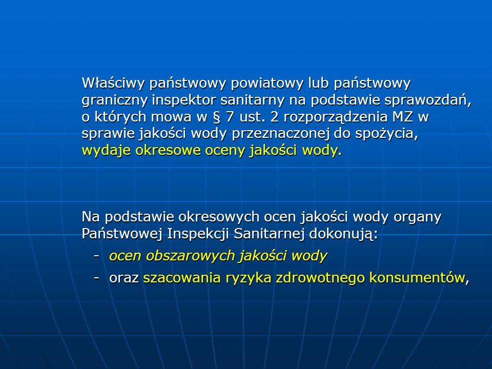 Właściwy państwowy powiatowy lub państwowy graniczny inspektor sanitarny na podstawie sprawozdań, o których mowa w § 7 ust. 2 rozporządzenia MZ w spra
