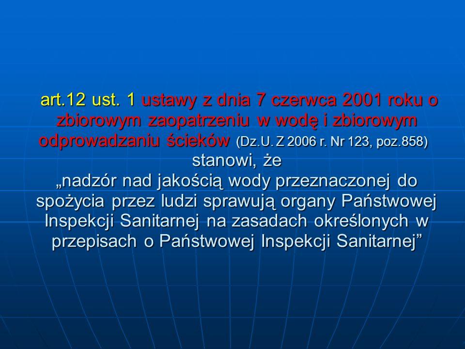 art.12 ust. 1 ustawy z dnia 7 czerwca 2001 roku o zbiorowym zaopatrzeniu w wodę i zbiorowym odprowadzaniu ścieków (Dz.U. Z 2006 r. Nr 123, poz.858) ar