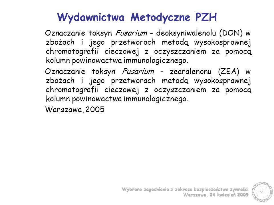 Wybrane zagadnienia z zakresu bezpieczeństwa żywności Warszawa, 24 kwiecień 2009 Wydawnictwa Metodyczne PZH Oznaczanie toksyn Fusarium - deoksyniwalenolu (DON) w zbożach i jego przetworach metodą wysokosprawnej chromatografii cieczowej z oczyszczaniem za pomocą kolumn powinowactwa immunologicznego.