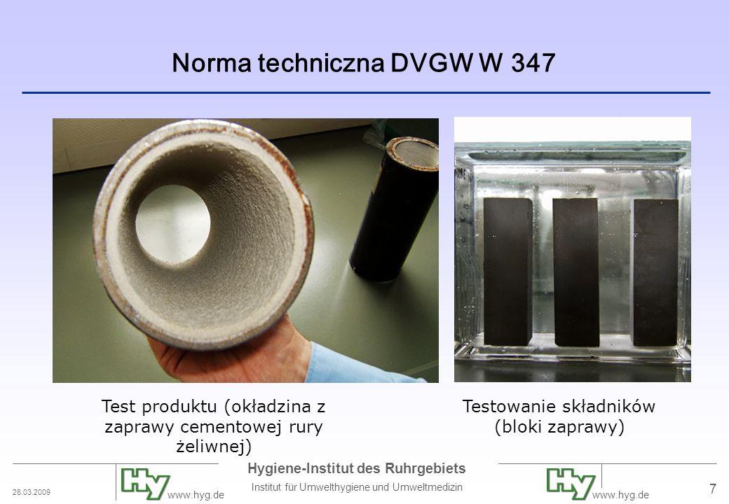 26.03.2009 Hygiene-Institut des Ruhrgebiets Institut für Umwelthygiene und Umweltmedizin www.hyg.de 7 Norma techniczna DVGW W 347 Test produktu (okład