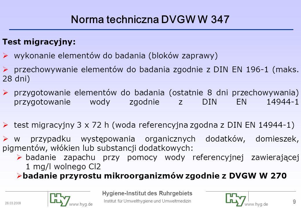 26.03.2009 Hygiene-Institut des Ruhrgebiets Institut für Umwelthygiene und Umweltmedizin www.hyg.de 9 Norma techniczna DVGW W 347 Test migracyjny: wyk