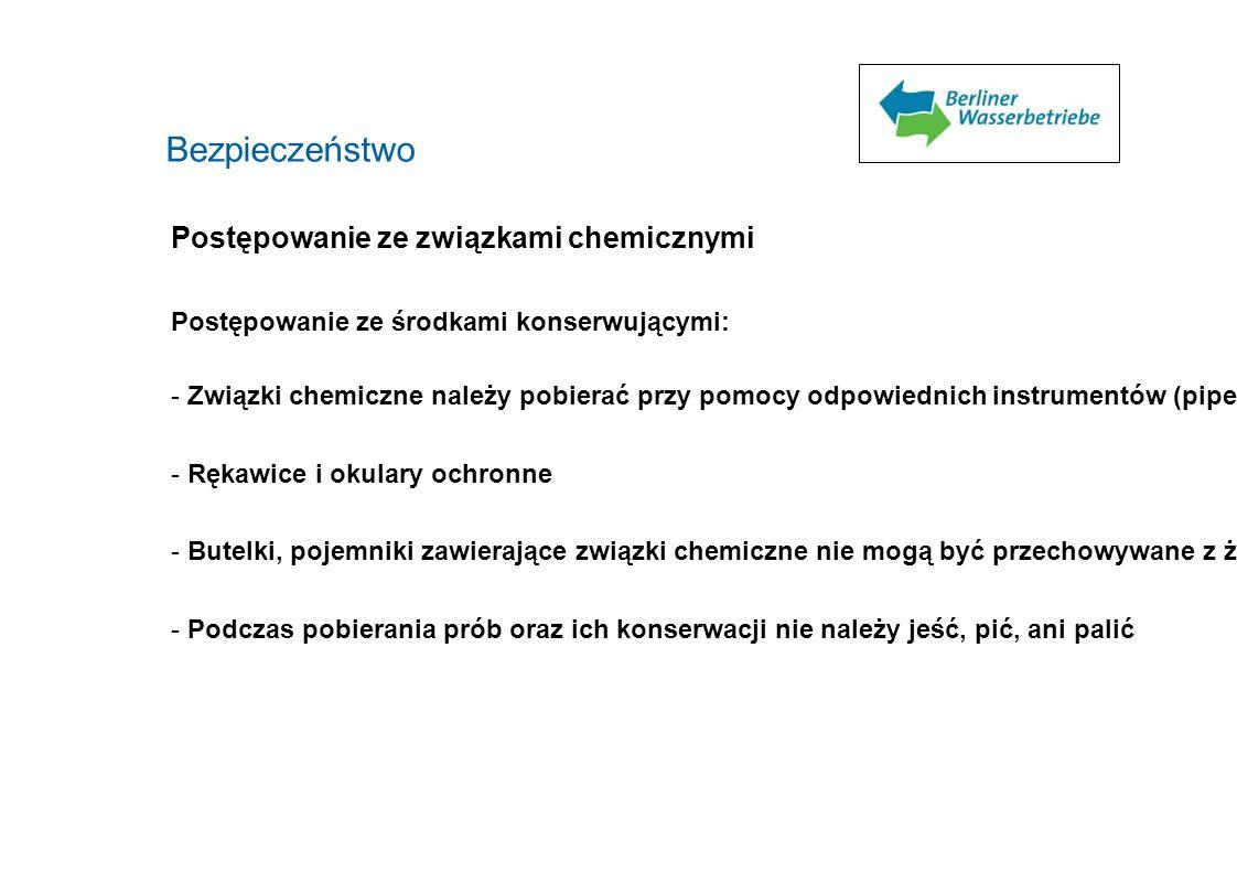 Bezpieczeństwo Postępowanie ze związkami chemicznymi Postępowanie ze środkami konserwującymi: - Związki chemiczne należy pobierać przy pomocy odpowied