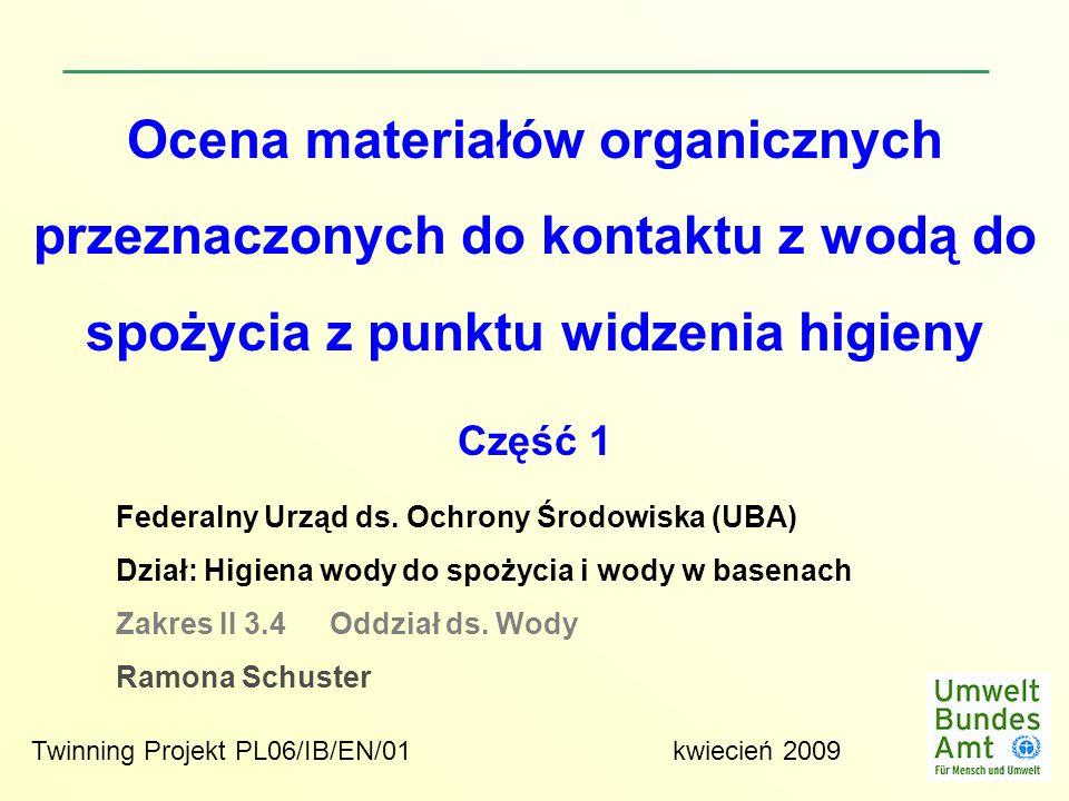 Ocena materiałów organicznych przeznaczonych do kontaktu z wodą do spożycia z punktu widzenia higieny Część 1 Federalny Urząd ds. Ochrony Środowiska (