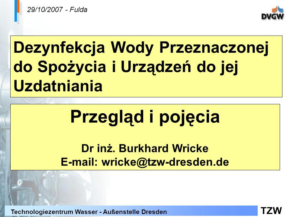 TZW Technologiezentrum Wasser - Außenstelle Dresden Punkty prezentacji Potrzeba i cel dezynfekcji Regulacje prawne Zasady odpowiadające aktualnemu stanowi techniki