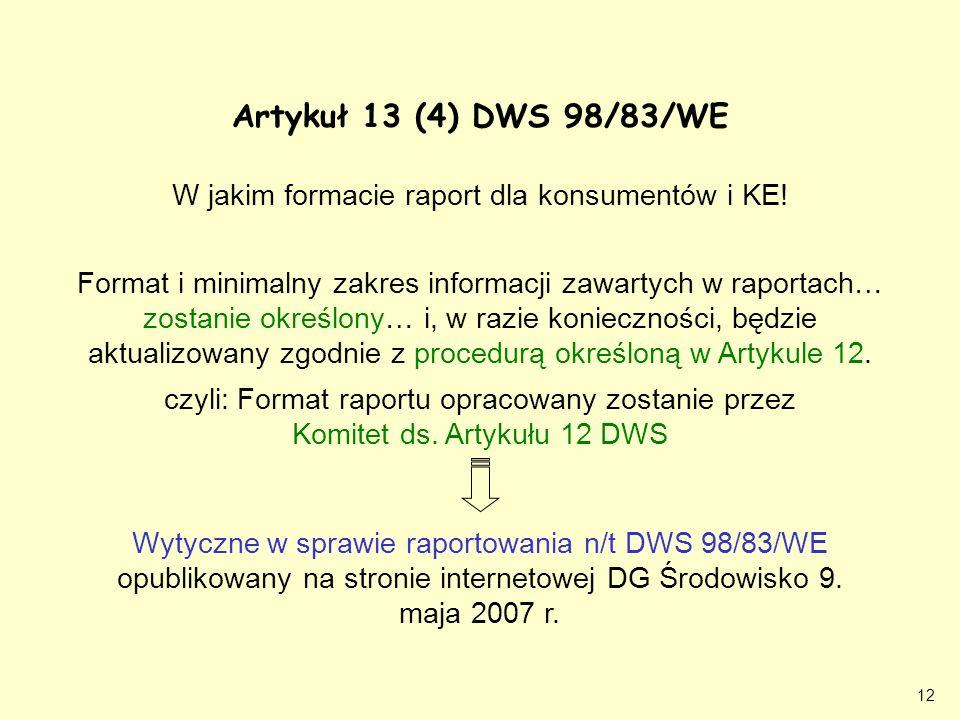 12 Wytyczne w sprawie raportowania n/t DWS 98/83/WE opublikowany na stronie internetowej DG Środowisko 9. maja 2007 r. W jakim formacie raport dla kon