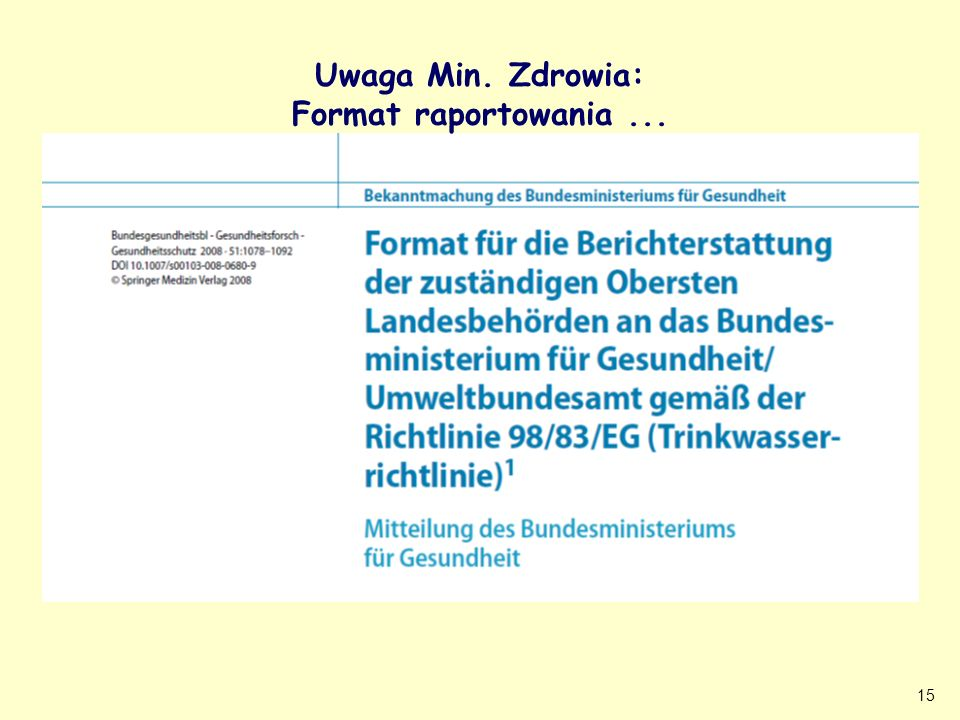 15 Note of the Ministry for Health: Format on reporting... Bundesgesundheitsblatt Uwaga Min. Zdrowia: Format raportowania...
