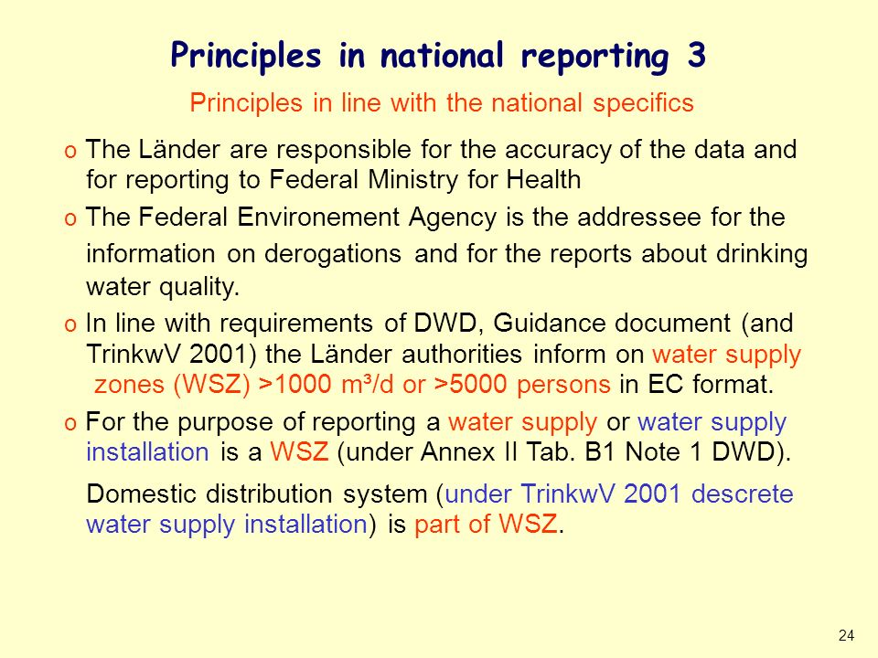 24 Principles in national reporting 3 Principles in line with the national specifics o The Länder are responsible for the accuracy of the data and for