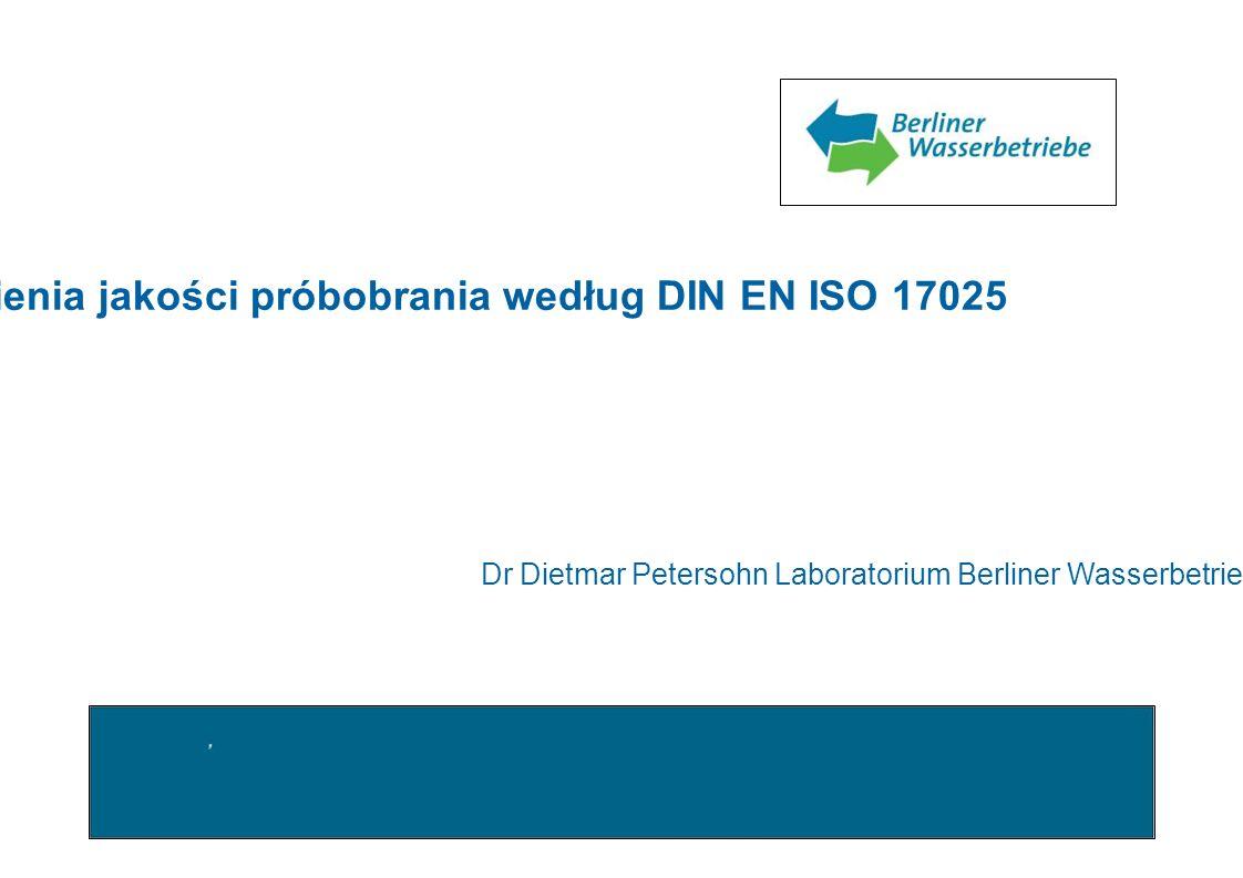 Wymagania systemu zapewnienia jakości próbobrania według DIN EN ISO 17025 Zawiera: Wymagania ustawy TrinkwV2001 w stosunku do próbobrania Wymagania DIN EN ISO/IEC 17025 Objęcie próbobiorców zewnętrznych systemem zarządzania jakością laboratorium prowadzącego badania Inne wymagania (codzienna kontrola pomiaru, niepewność pomiaru) 2