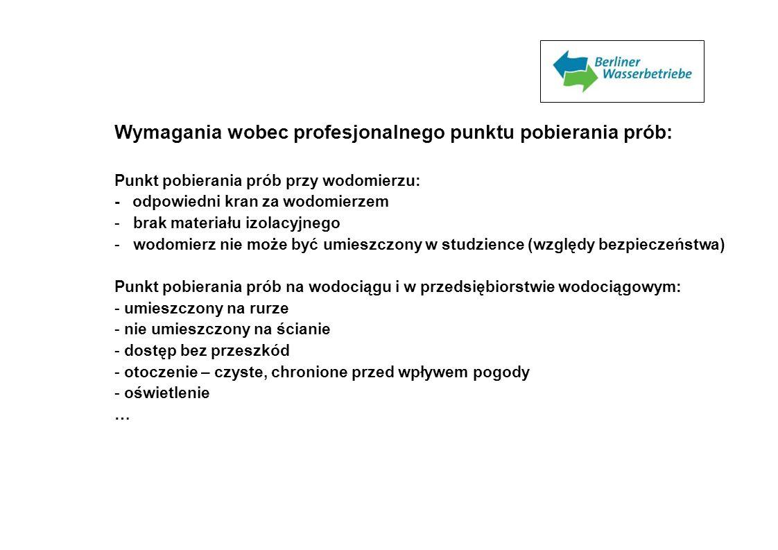 Wymagania wobec profesjonalnego punktu pobierania prób: Punkt pobierania prób przy wodomierzu: - odpowiedni kran za wodomierzem - brak materiału izola