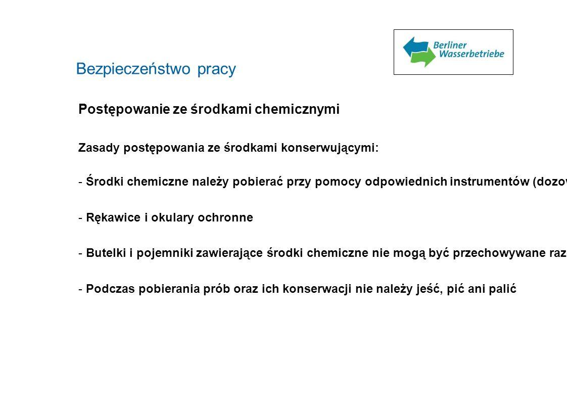 Bezpieczeństwo pracy Postępowanie ze środkami chemicznymi Zasady postępowania ze środkami konserwującymi: - Środki chemiczne należy pobierać przy pomo