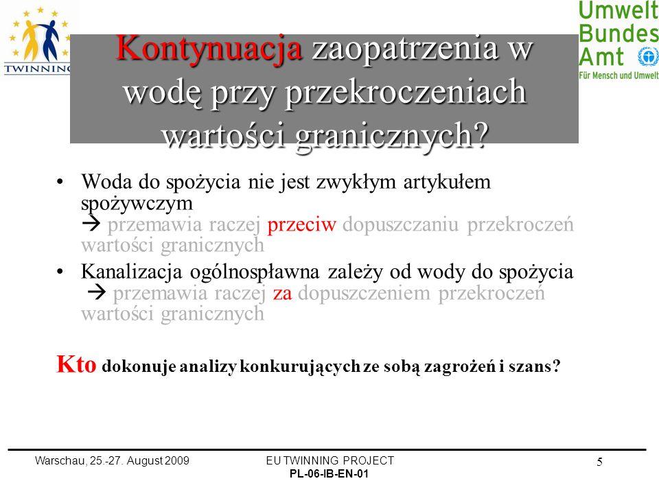 Warschau, 25.-27.August 2009EU TWINNING PROJECT PL-06-IB-EN-01 36 KONIEC.