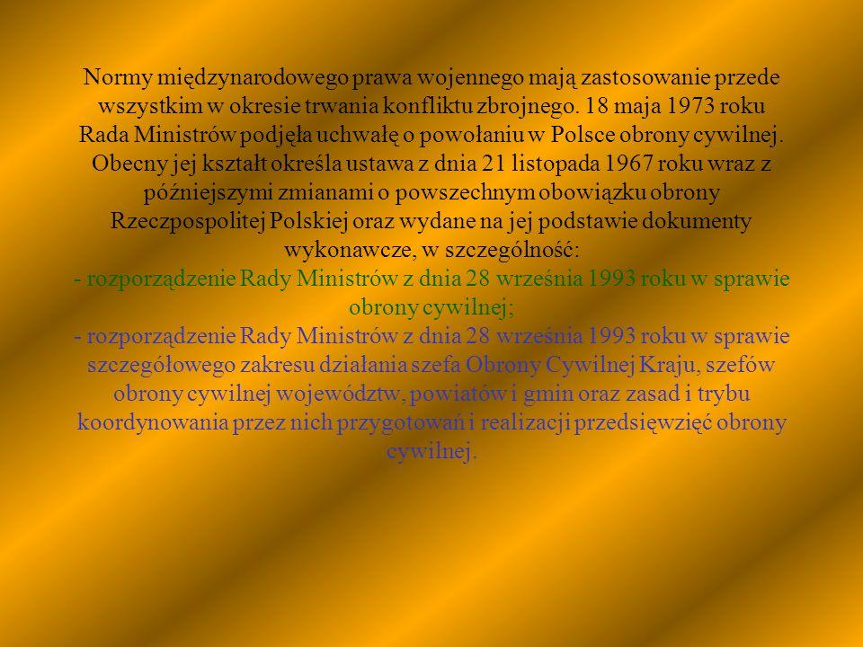 Normy międzynarodowego prawa wojennego mają zastosowanie przede wszystkim w okresie trwania konfliktu zbrojnego. 18 maja 1973 roku Rada Ministrów podj