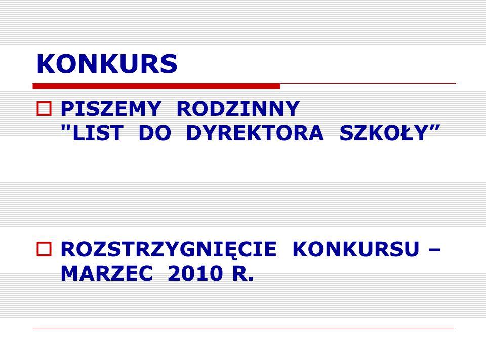 KONKURS PISZEMY RODZINNY LIST DO DYREKTORA SZKOŁY ROZSTRZYGNIĘCIE KONKURSU – MARZEC 2010 R.