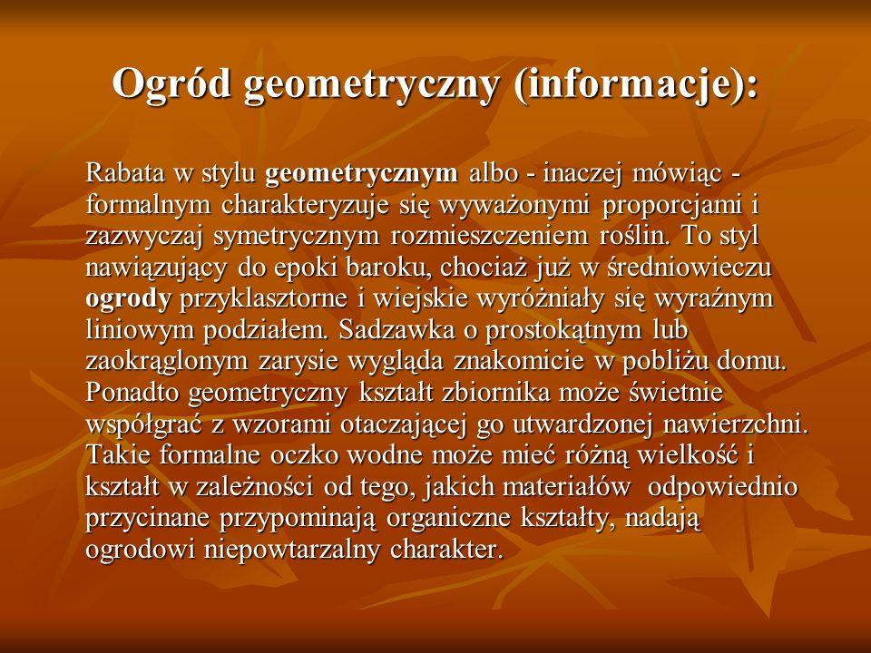 Ogród geometryczny (informacje): Rabata w stylu geometrycznym albo - inaczej mówiąc - formalnym charakteryzuje się wyważonymi proporcjami i zazwyczaj
