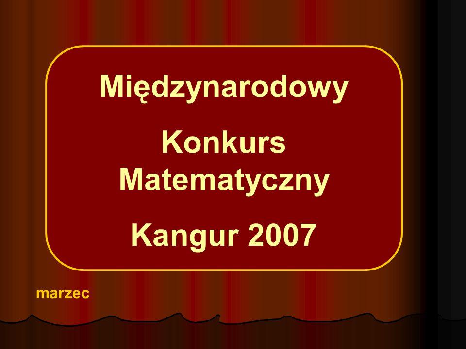Międzynarodowy Konkurs Matematyczny Kangur 2007 marzec