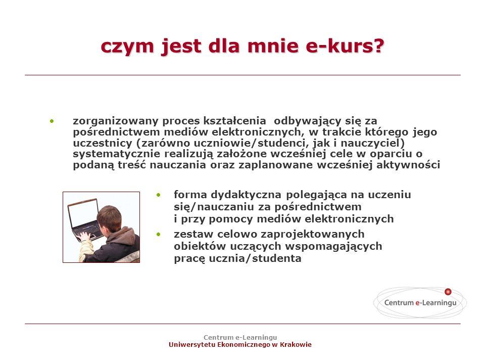 Centrum e-Learningu Uniwersytetu Ekonomicznego w Krakowie czym jest dla mnie e-kurs.