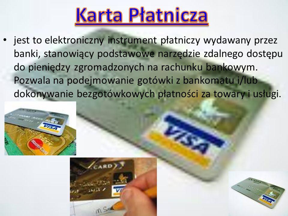 jest to elektroniczny instrument płatniczy wydawany przez banki, stanowiący podstawowe narzędzie zdalnego dostępu do pieniędzy zgromadzonych na rachunku bankowym.