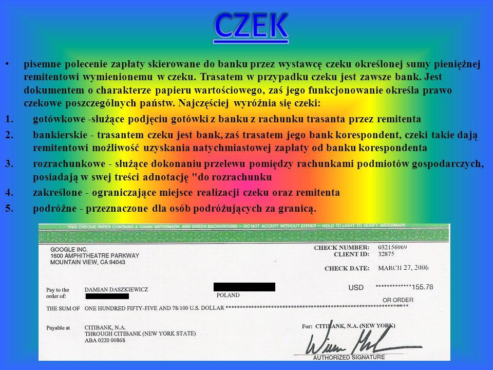 pisemne polecenie zapłaty skierowane do banku przez wystawcę czeku określonej sumy pieniężnej remitentowi wymienionemu w czeku.