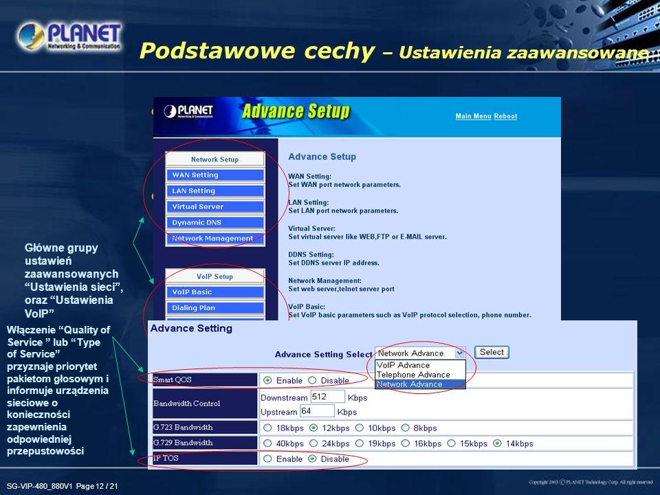 SG-VIP-480_880V1 Page 12 / 21 Podstawowe cechy – Ustawienia zaawansowane WAN –Klient DHCP, stały IP, obsługa PPPoE –SNTP, synchronizacja czasu.